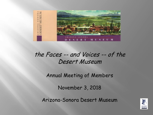 The Faces - and Voices - of the Desert Museum - Annual Meeting of Members - November 3, 2018