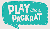 Play like a Packrat