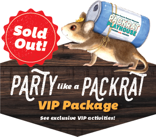 Party Like a Packrat VIP Package — see exclusive VIP activities here