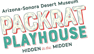 Packrat Playhouse: Hidden in the Midden